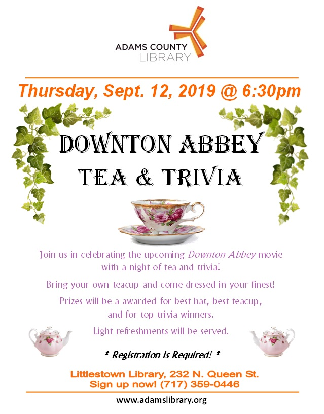 Downton Abbey Tea and Trivia on Thursday, September 12, 2019 at 6:30pm. Registration required.