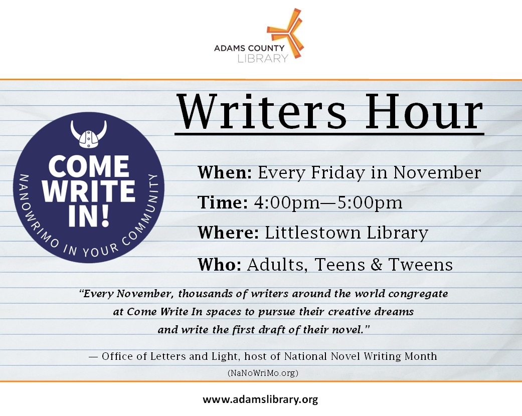 Come Write In Writers Hour is every Friday in November from 4:00pm until 5:00pm. This program is for adults, teens, and tweens.