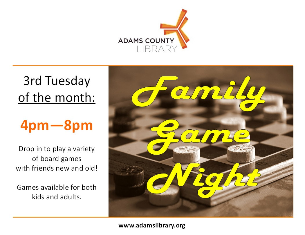 Join us on the third Tuesday of the month from 4pm-8pm for Family Game Night. Drop in to play a variety of board games. For all ages.