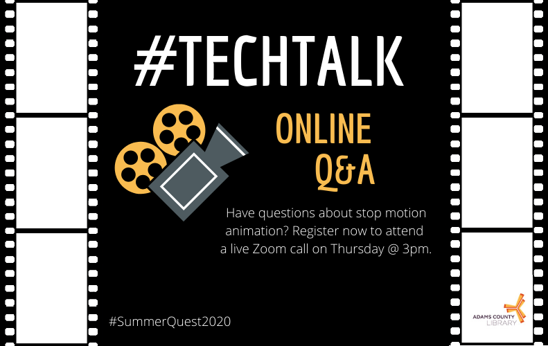 #TechTalk Q&A. Have questions about stop motion animation? Register now to attend a live Zoom call on Thursday at 3pm. #SummerQuest2020 at the Adams County Library System.