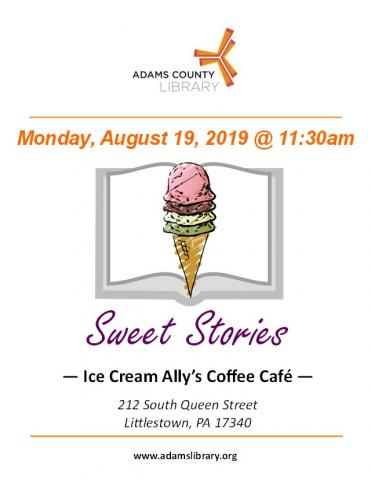Sweet Stories is a special story time being held on Monday, August 19, 2019 @ 11:30am at Ice Cream Ally's Coffee Cafe at 212 South Queen Street, Littlestown, PA 17340.